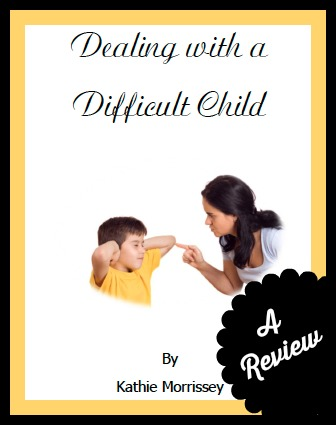 Dealing with a Difficult Child {Review}