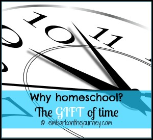 Why Homeschool: The Gift of Time