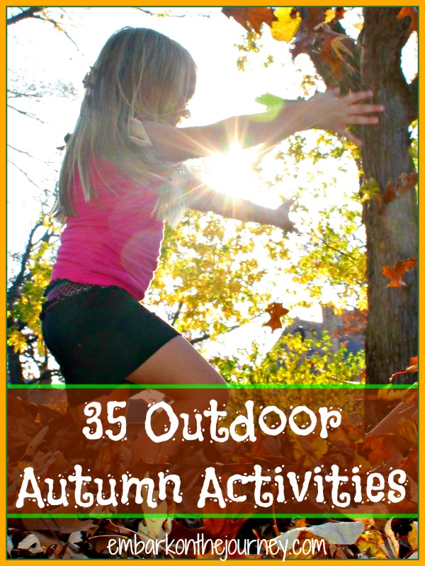 35 Outdoor #Autumn Activities | embarkonthejourney.com