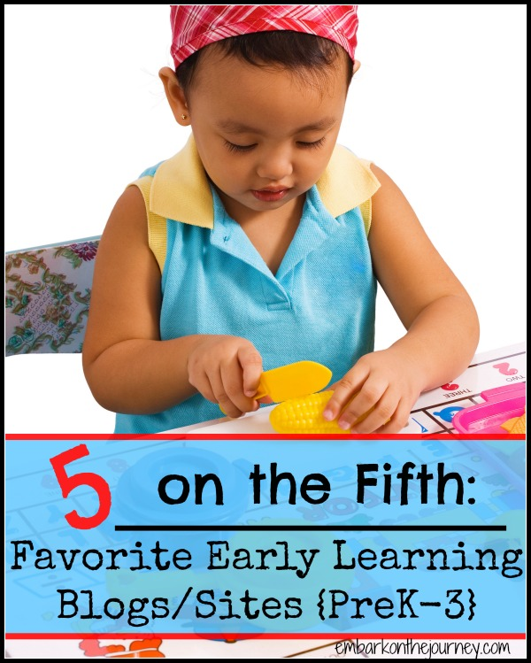#5ontheFifth: Favorite Early Learning Blogs and Sites {PreK-3} | embarkonthejourney.com