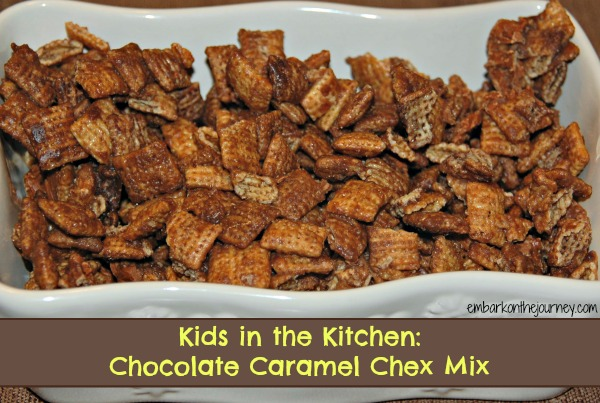 Kids in the Kitchen: Chocolate Caramel Chex Mix | embarkonthejourney.com