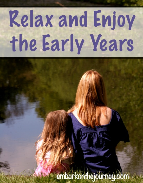 Relax and enjoy the early years. They really do go by so fast. | embarkonthejourney.com