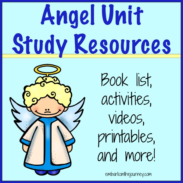 Angel Unit Study Resources #homeschool #preschool #sundayschool #christmas | embarkonthejourney.com