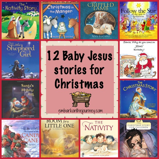 12 Baby Jesus stories for Christmas | embarkonthejourney.com