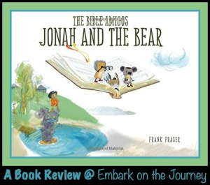 The Bible Amigos: Jonah and the Bear {Book Review}