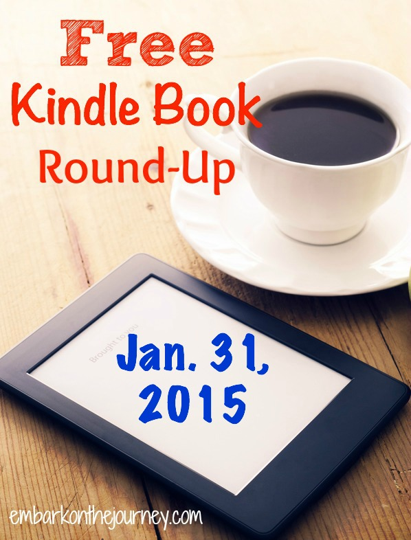 FREE Kindle Book Round-Up Jan.31, 2015 | embarkonthejourney.com