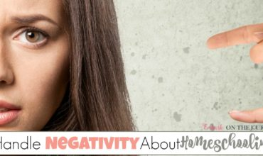 How to Handle Negativity About Homeschooling
