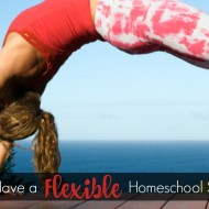 How to Have a Flexible Homeschool Schedule