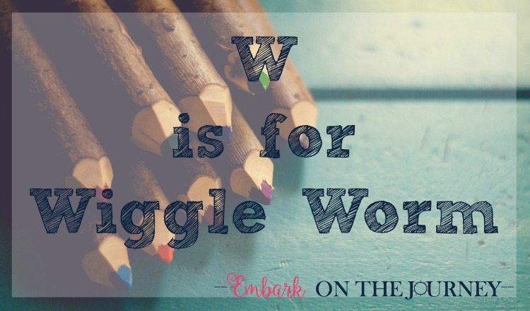 W is for Wiggle Worm: Many young kids can't sit still for an entire school day. Homeschoolers have the freedom to let their kids move about to refresh and refocus. Here are some tips on how to homeschool a wiggle worm - from a mom who's been there! | embarkonthejourney.com