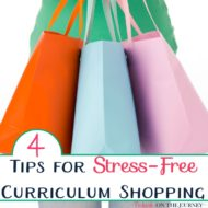 4 Tips for Stress-Free Curriculum Shopping