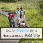 How to Prepare for a Homeschool Field Trip