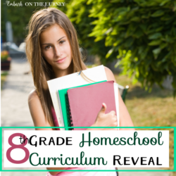 Our 8th Grade Homeschool Curriculum Reveal