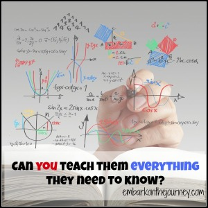 Can you teach them everything they need to know? #homeschool | embarkonthejourney.com