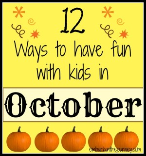 What will you celebrate in October? Mad Hatter Day? Count Your Buttons Day? Columbus Day? Halloween? Here are 12 ways to have fun with kids in October. | embarkonthejourney.com