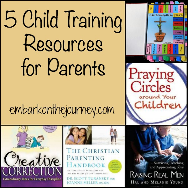 Child Training Resources for Parents | embarkonthejourney.com