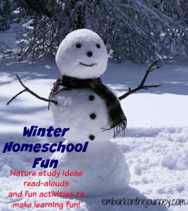 Winter Homeschool Fun | Nature study ideas, read-alouds, and fun activities for cold-weather learning! Embarkonthejourney.com