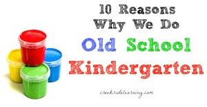10-Reasons-Why-We-Do-Old-School-Kindergarten