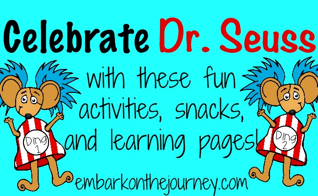 Celebrate Dr. Seuss's birthday with these fun activities, snacks, and learning pages! | embarkonthejourney.com