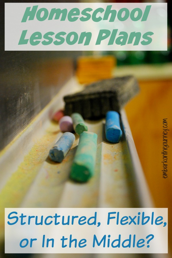 Homeschool Lesson Plans: Should they be structured, flexible, or somewhere in the middle?   embarkonthejourney.com