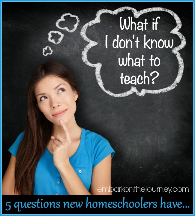 Questions new homeschoolers ask: What if I don't know what to teach? | embarkonthejourney.com