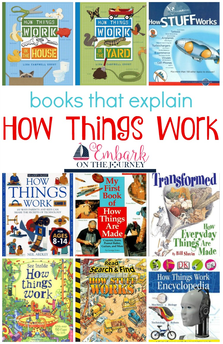 Your inquisitive kids will love these books that explain how things work. | embarkonthejourney.com