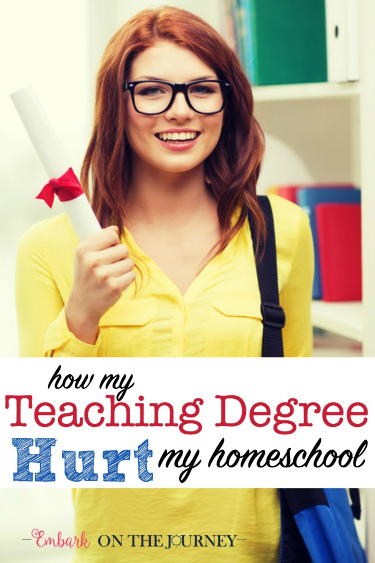 Fourteen years ago, I graduated from college with a degree in Early Childhood Education. A few years later, I started my homeschool journey. With my degree, I thought it'd be a piece of cake. Little did I know, my teaching degree would hurt me instead of help.   embarkonthejourney.com