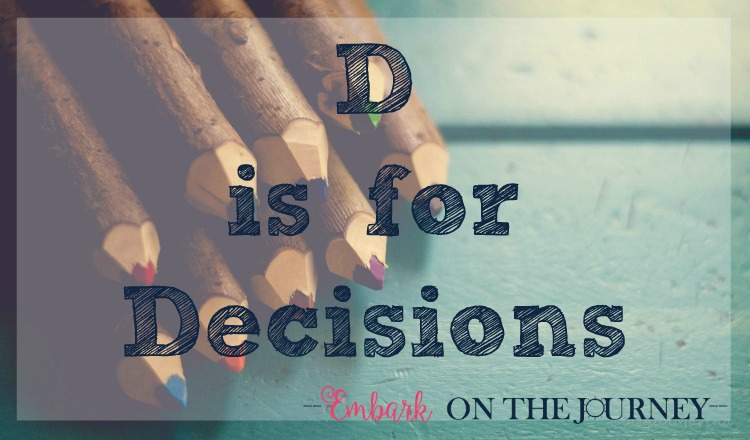 D is for Decisions: How to Decide What to Teach in Your Homeschool