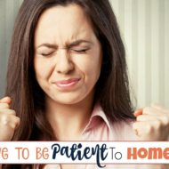 Do You Have To Be Patient To Homeschool