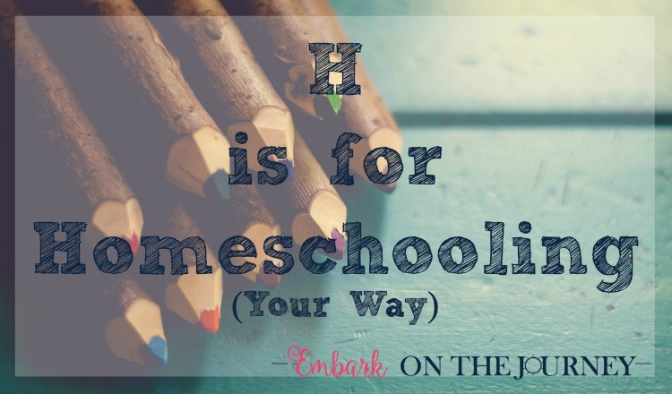 H is for Homeschooling Your Way