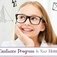 How to Evaluate Progress in Your Homeschool
