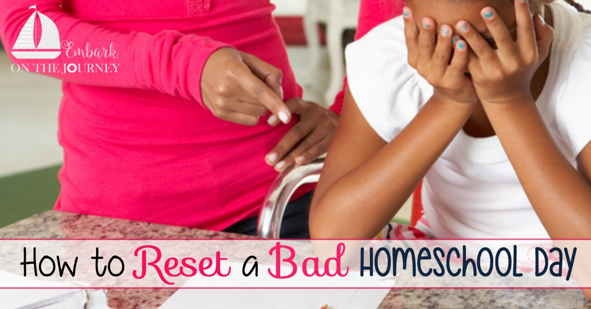 Resetting the No Good, Very Bad Days of Homeschooling