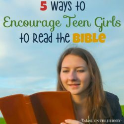 5 Ways to Encourage Teen Girls to Read the Bible