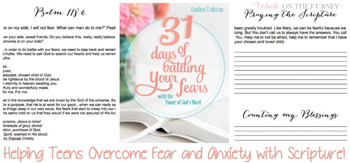 Come see how I'm praying through the scripture with my teen to help her overcome her fear and anxiety. | embarkonthejourney.com