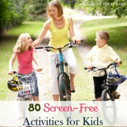 80+ Screen-Free Activities for Kids