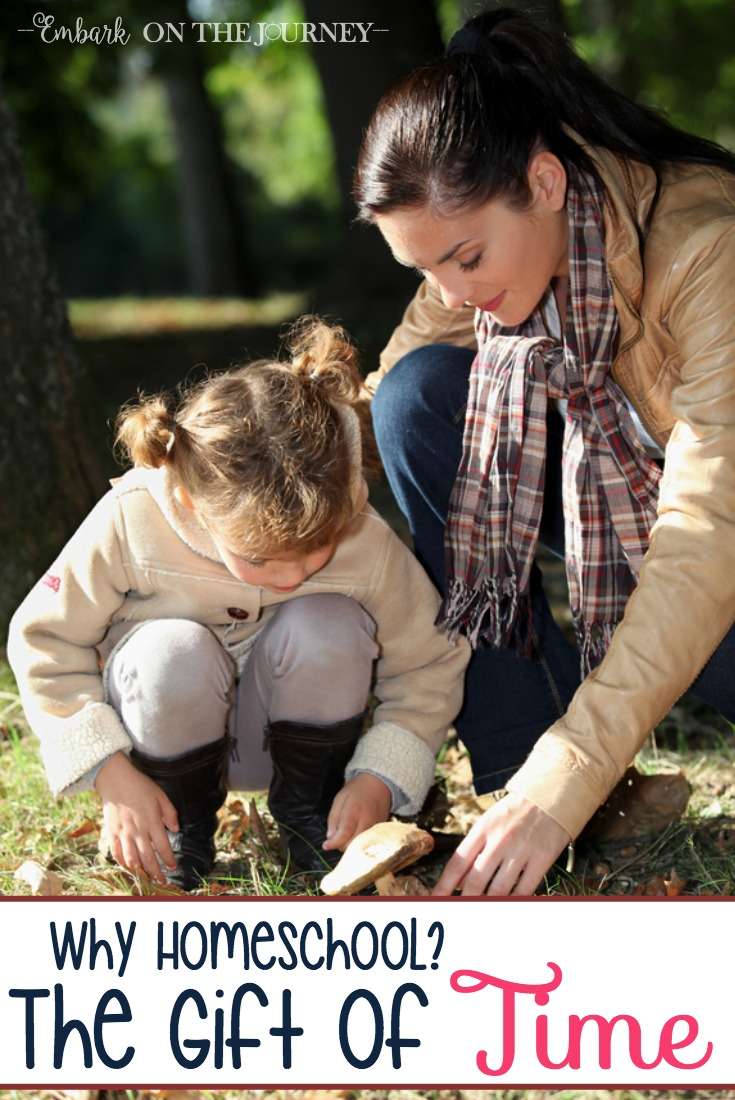 Why homeschool? One of the unexpected benefits of homeschooling is the gift of time. Time to invest in your children. Time for your children to invest in themselves. Time for families to invest in each other. | embarkonthejourney.com