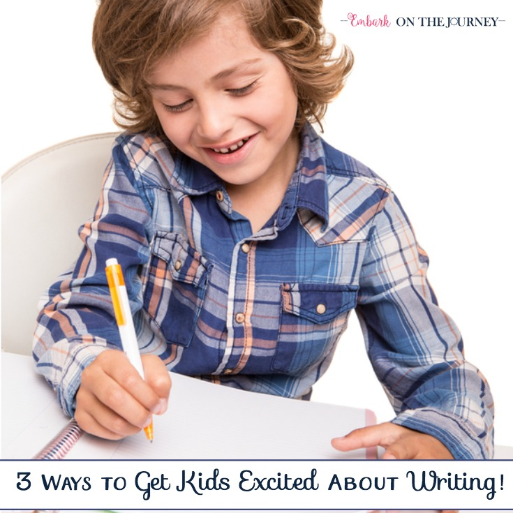 3 Ways to Get Kids Excited About Writing