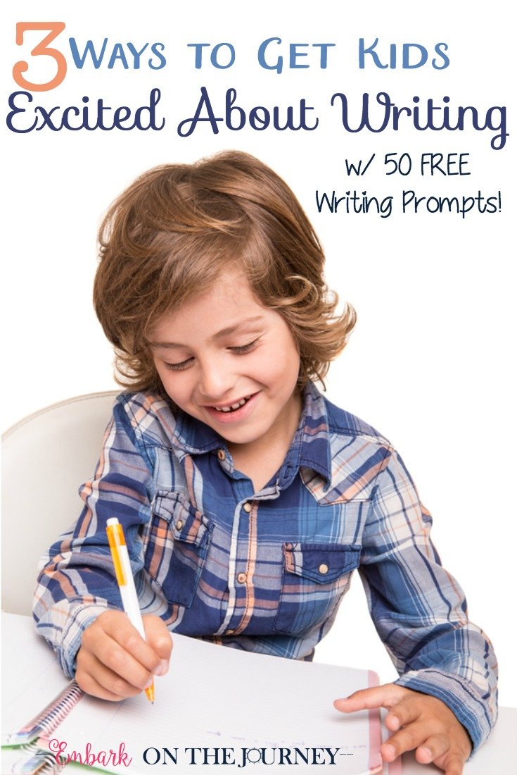 Get even the most reluctant writers excited with these three tips! Don't forget to grab the printable writing prompts while you're there! They'll definitely spark your young writer's creativity. | embarkonthejourney.com