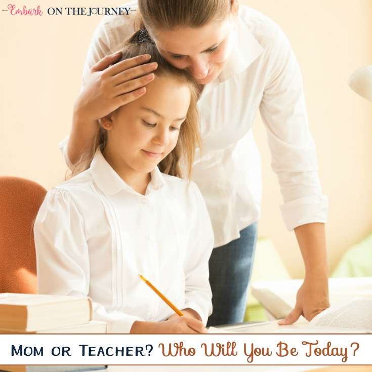 Mom or Homeschool Teacher? Who Will You Be Today?
