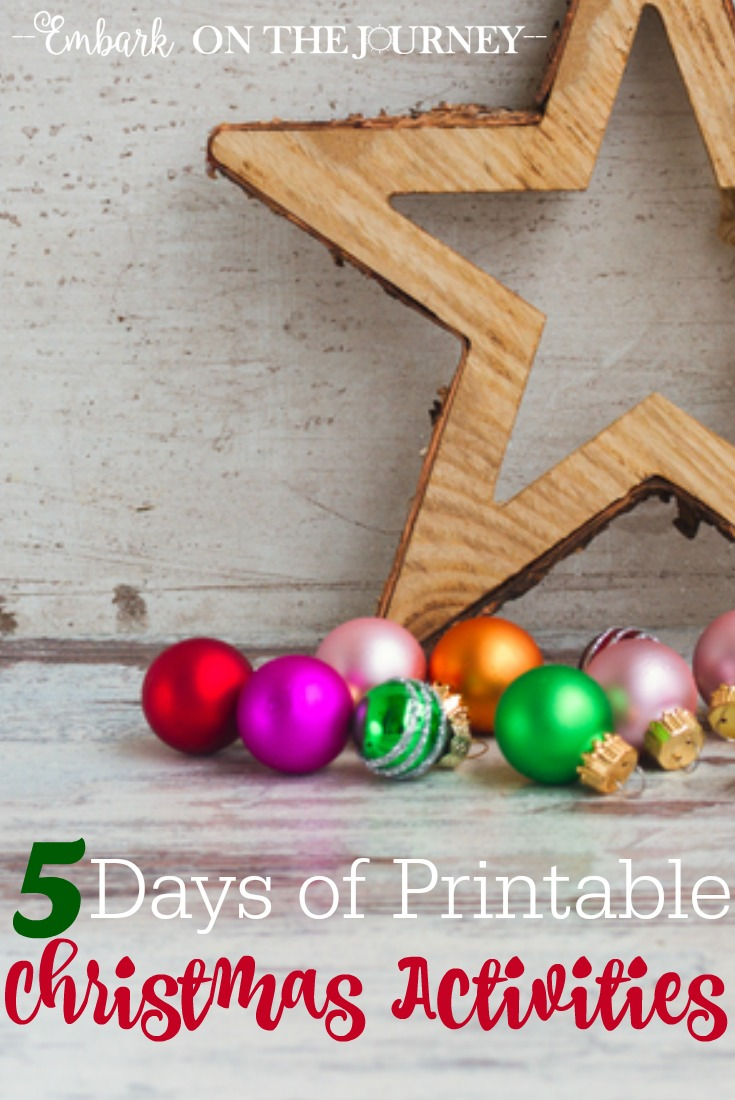 Join me for a 5-day series in which I'll be sharing printable Christmas Activities for the whole family! | embarkonthejourney.com