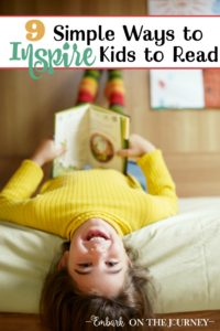 If you aspire to inspire a love of books in your children, try these nine simple ideas. | embarkonthejourney.com