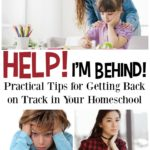 How to Keep Going When You Fall Behind in Your Homeschool