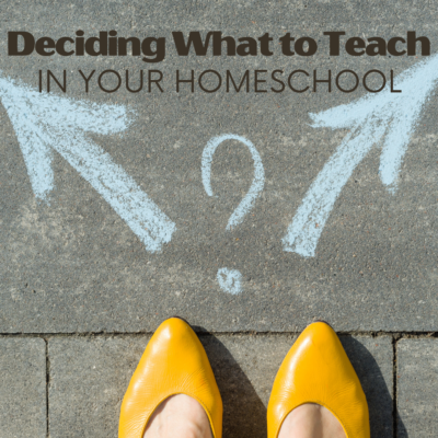 How to Decide What to Teach in Your Homeschool
