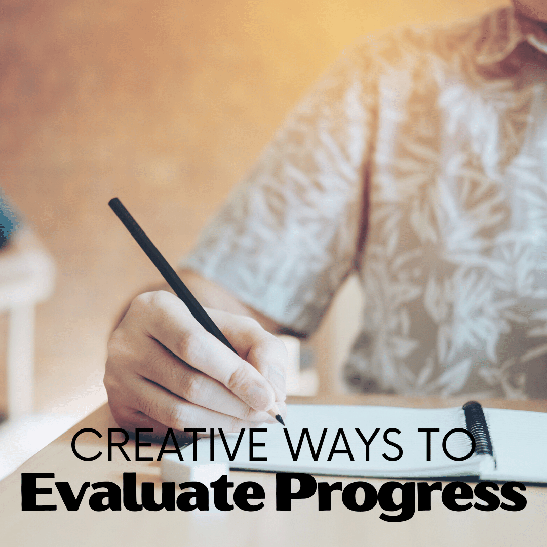 Discover how to evaluate progress in your homeschool without relying solely on end-of-unit and standardized tests. Let's get creative!