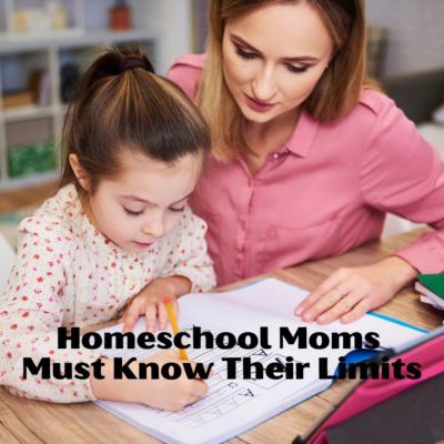 Homeschool Moms Have to Know Their Limits