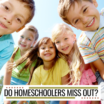 Do Homeschoolers Miss Out?